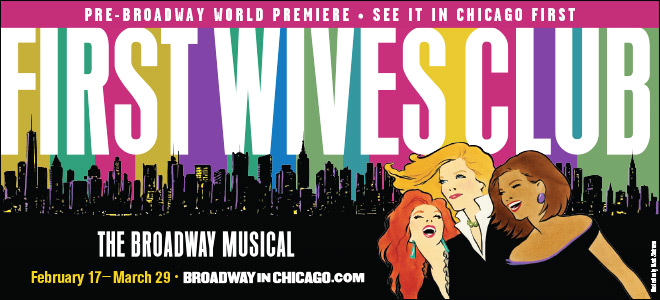 First Wives Club The Musical, Broadway, Chicago.