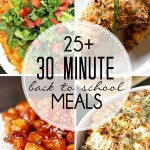 More than 25 Back To School meals that can be prepared in 30 minutes or less! Family friendly meal ideas from pasta to soup and tacos to stir fry.