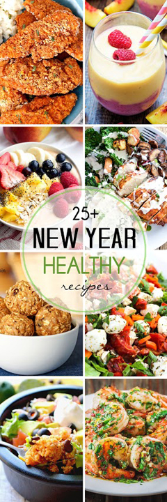 More than 25 Healthy Recipes (dessert, dinner, and snacks) for the New Year diets.