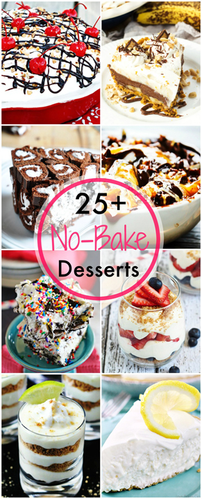 Easy Recipes over 25 No Bake Desserts to keep your kitchen from heating up this spring and summer! Who says you can't have sweets all summer long without turning on your oven!?