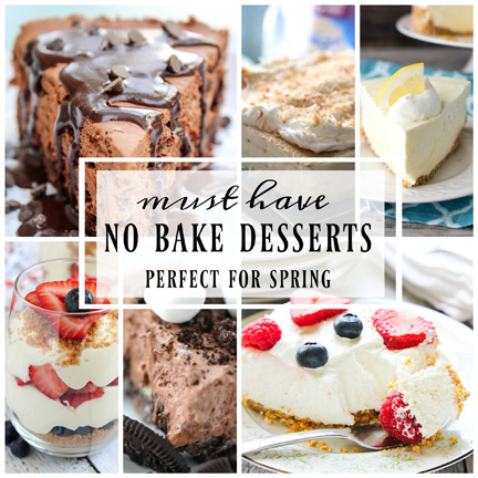 I have for you today the perfect list of Must Have No-Bake Spring Desserts for the warm weather picnics, cook-outs, and when you just feel like baking up an easy recipe without using the oven!