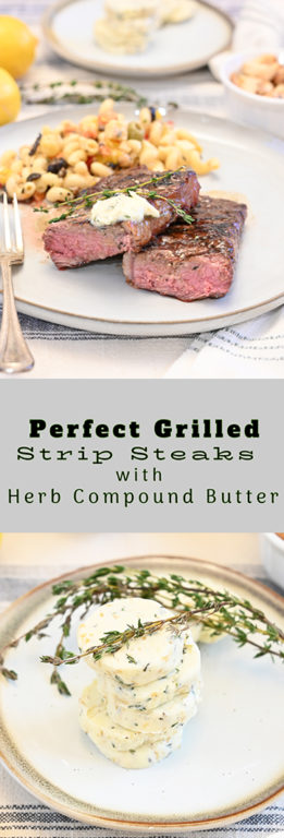 Perfect Grilled Strip Steaks with Herb Compound Butter is a gourmet dinner recipe at home! The compound butter is an easy and flavorful way to add extra goodness to your steak!
